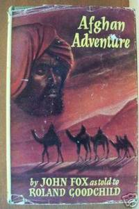 AFGHAN ADVENTURE by  Roland  As Told To Goodchild - Hardcover - 1958 - from Ravenswood Books and Biblio.co.uk
