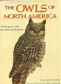 Owls of North America (North of Mexico)  All Species and Subspecies  Illustrated in Color and...