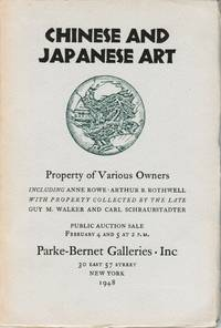Chinese and Japanese Art, Property of Various Owners Including Anne Rowe, Arthur B. Rothwell with Property Collected by the Late Guy M. Walker and Carl Schraubstadter, New York, February 4 and 5, 1948 (Sale 928)
