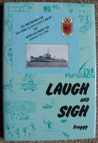Laugh and Sigh.  In Memoriam to the Gallant Crew of HMS Exmouth January 21st 1940