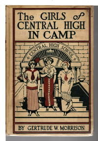 THE GIRLS OF CENTRAL HIGH AT CAMP, or The Old Professor's Secret. #6 in series.