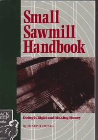 Small Sawmill Handbook: Doing It Right & Making Money