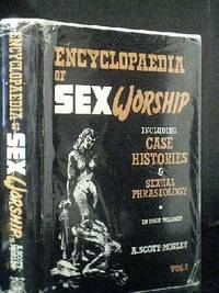 image of Encyclopaedia of Sex Worship Vol 1 Including Case Histories and Sexual Phraseology