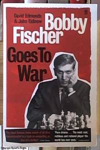 image of Bobby Fischer Goes to War; The True Story of How the Soviets Lost the Most Extraordinary Chess Match of All Time