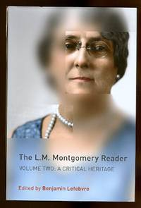 THE L.M. MONTGOMERY READER.  VOLUME 2: A CRITICAL HERITAGE.