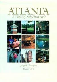 Atlanta : A City of Neighborhoods