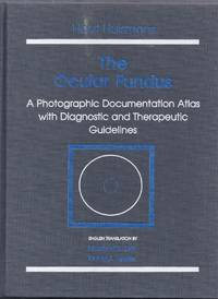 The Ocular Fundus.  A Photographic Documentation Atlas with Diagnostic and Therapeutic Guidelines