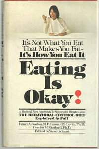EATING IS OKAY A Radical Approach to Successful Weight Loss: the Behavioral - Control Diet Explained in Full, Jordan, Henry