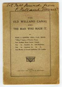 The Old Welland Canal and the Man Who Made It