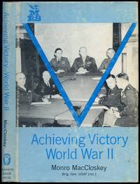 Achieving Victory World War II: A Behind-The-Scenes Account