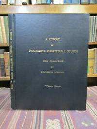 A History of Progressive Presbyterian Church, with a Special Look at Progress School by  William A.; [and] Doris Cannon Norris  - First Edition First Printing   - 1994  - from Pages Past Used and Rare Books (SKU: 042558)