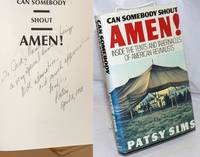 image of Can Somebody Shout Amen!: inside the tents and tabernacles of American Revivalists [inscribed and signed]