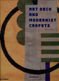 Art Deco and Modernist Carpets by Day, Susan - 2002