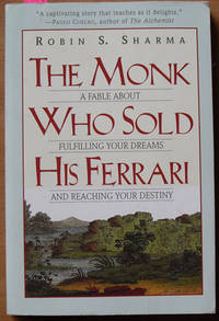 Monk Who Sold His Ferrari, The: A Fable About Fulfilling Your Dreams and Reaching Your Destiny