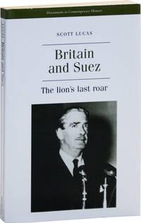 image of Britain and Suez: the lion's last roar