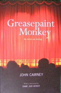 Greasepaint Monkey: An actor on acting (Signed by the author)