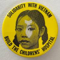 image of Solidarity with Vietnam / Build the Children's Hospital  [pinback button]