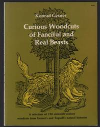 image of Curious woodcuts of fanciful and real beasts. [By] Konrad Gesner. A selection of 190 sixteenth-century woodcuts from Gesner's and Topsell's natural histories.(Dover pictorial archives series)