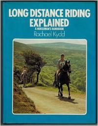 Long Distance Riding Explained (A Horseman's Handbook)