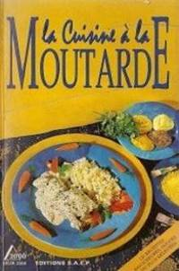 La Cuisine à la Moutarde by  Zipper Eric Lainé Jacques - 1998 - from philippe arnaiz and Biblio.com