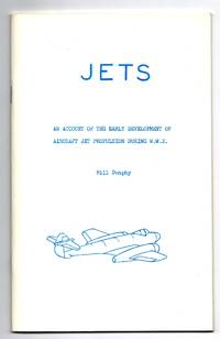 Jets: An Account of the Early Development of Aircraft Jet Propulsion During W.W.2