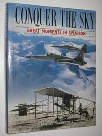 Conquer the Sky : Great Moments in Aviation