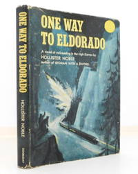 One Way To Eldorado -- A Novel of Railroading in the High Sierras