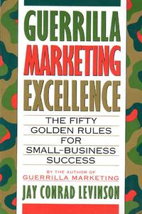 image of Guerrilla Marketing Excellence the Fifty Golden Rules for Small Business Success