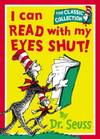 image of I Can Read With My Eyes Shut (Dr. Seuss Classic Collection)
