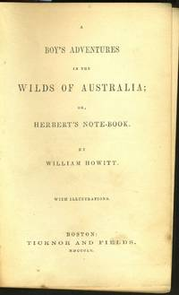 Boy's Adventure in the Wilds of Australia; or, Herbert's Note-Book