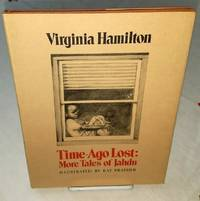 TIME-AGO LOST: MORE TALES OF JAHDU by  Virginia Hamilton - First Edition - from Windy Hill Books (SKU: 033728)