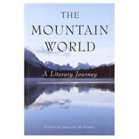THE MOUNTAIN WORLD A Literary Journey