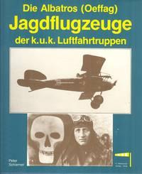 Die Albatros (Oeffag)-Jagdflugzeuge der k.u.k. Luftfahrtruppen