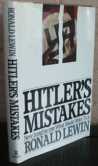 Hitler's Mistakes by  Ronald Lewin - 1st - 1984 - from The Wild Muse and Biblio.com