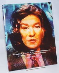 1984 / A Case Study in Finding an Appropriate TV Newswoman (A CBS Docudrama in Words and Pictures)
