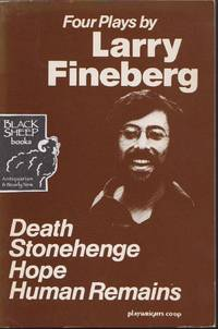 Four Plays By Larry Fineberg: Death; Stonehenge; Hope; Human Remains