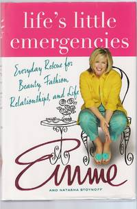 Life's Little Emergencies  Everyday Rescue for Beauty, Fashion,  Relationships, and Life