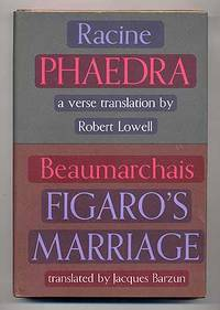 Racine's Phedre: Phaedra and Figaro: Beaumarchais's Figaro's Marriage