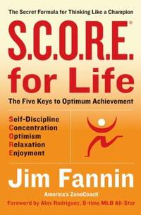 S. C. O. R. E. for Life : The Secret Formula for Thinking Like a Champion