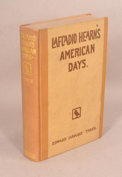 1924. (HEARN, Lafcadio). LAFCADIO HEARN'S AMERICAN DAYS. By Edward Larocque Tinker. Designed and ill...