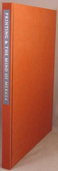 Printing and the Mind of Merker: A Bibliographical Study.