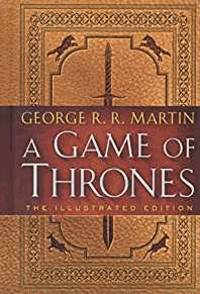 image of A Game of Thrones: The Illustrated Edition: A Song of Ice and Fire: Book One