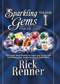 Sparkling Gems From The Greek Vol. 1: 365 Greek Word Studies For Every Day Of The Year To Sharpen...