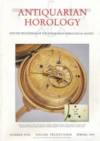 Antiquarian Horology and the Proceedings of the Antiquarian Horological Society. Volume 24. No 5. Spring 1999 by  Jeffrey [ed.] Darken - First Edition - 1999 - from Barter Books Ltd and Biblio.com