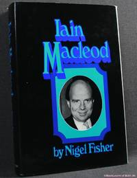Iain Macleod by Nigel Fisher - First Edition - 1973 - from BookLovers of Bath and Biblio.com