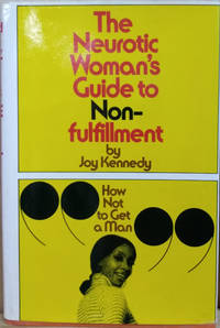 image of The Neurotic Woman's Guide to Nonfulfillment