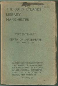 Tercentenary of the Death of William Shakespeare 1616 April 23 1916. Catalogue of an Exhibition...
