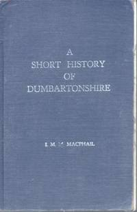 A SHORT HISTORY OF DUMBARTONSHIRE
