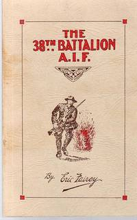 The 38th Battalion A.I.F. The Story and Official History of the 38th Battalion A.I.F.