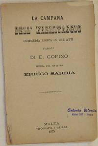 LA CAMPANA DELL'EREMITAGGIO COMMEDIA LIRICA IN TRE ATTI PAROLE DI E. COFINO MUSICA DEL...